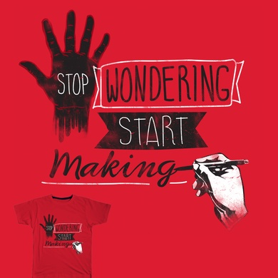 STOP WONDERING START MAKING