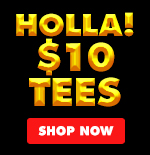 Holla Ten Dolla Tees