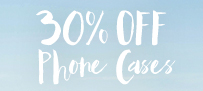 30% off Phone Cases