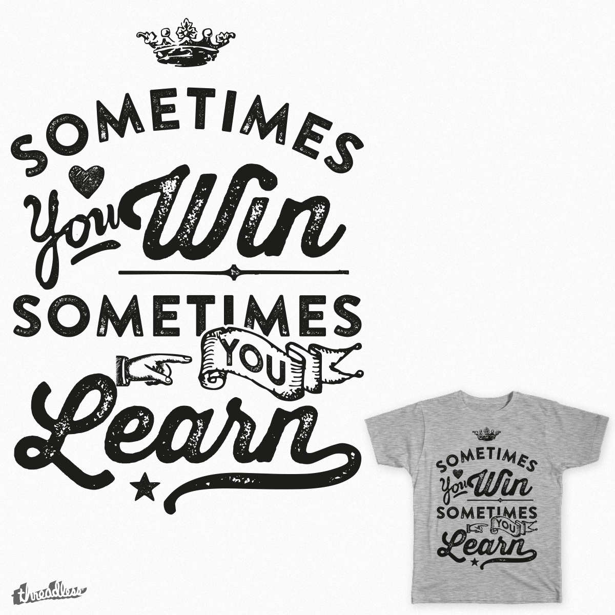 some times you win sometimes you learn by manish mansinh on threadless. Black Bedroom Furniture Sets. Home Design Ideas